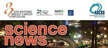 """""""Science News"""" vom SABCS 2016"""
